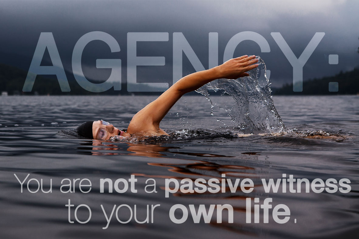 agency you are not a passive witness to your own life woman swimming strongly in deep water